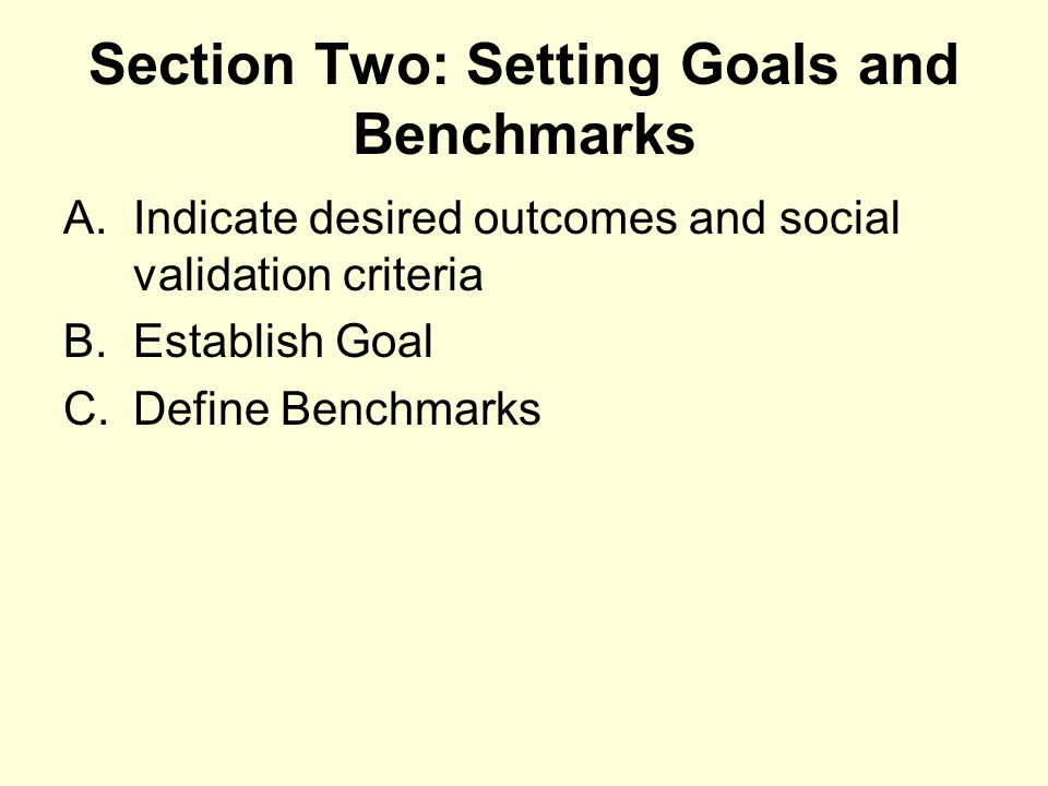 Section Two: Setting Goals and Benchmarks
