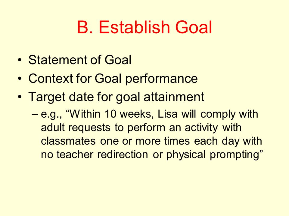 B. Establish Goal Statement of Goal Context for Goal performance