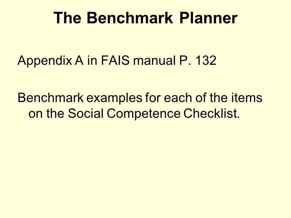 The Benchmark Planner Appendix A in FAIS manual P. 132
