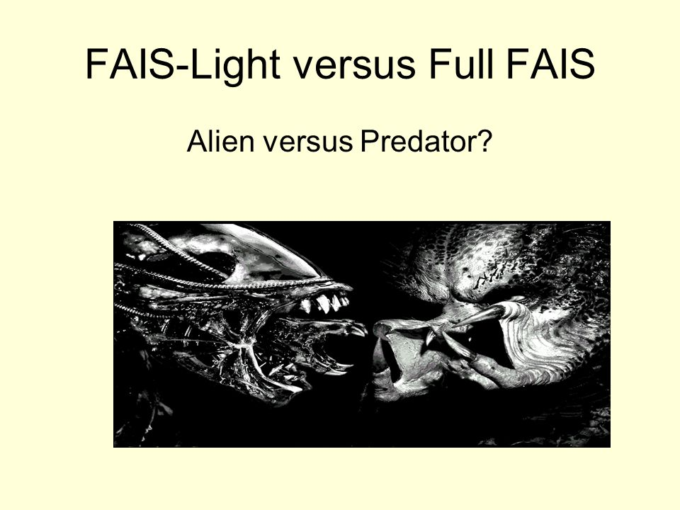 FAIS-Light versus Full FAIS