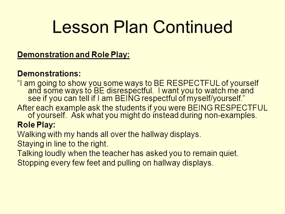 Lesson Plan Continued Demonstration and Role Play: Demonstrations: