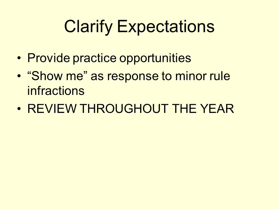 Clarify Expectations Provide practice opportunities