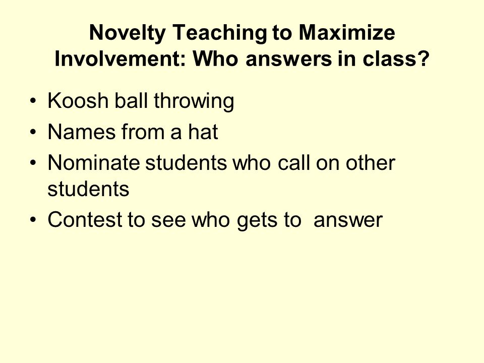 Novelty Teaching to Maximize Involvement: Who answers in class