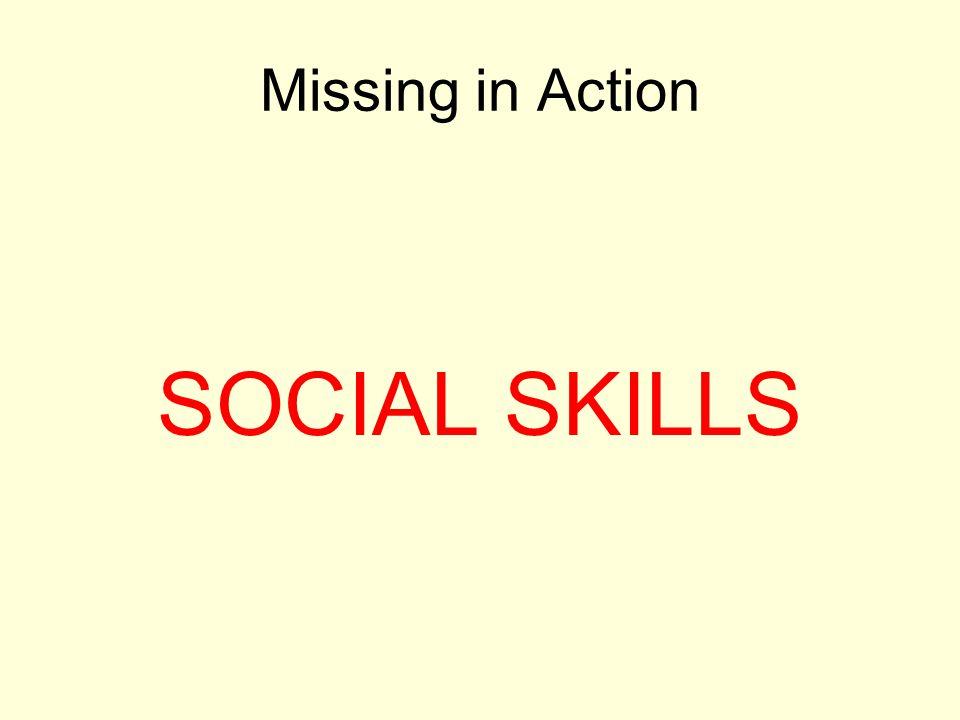 Missing in Action SOCIAL SKILLS