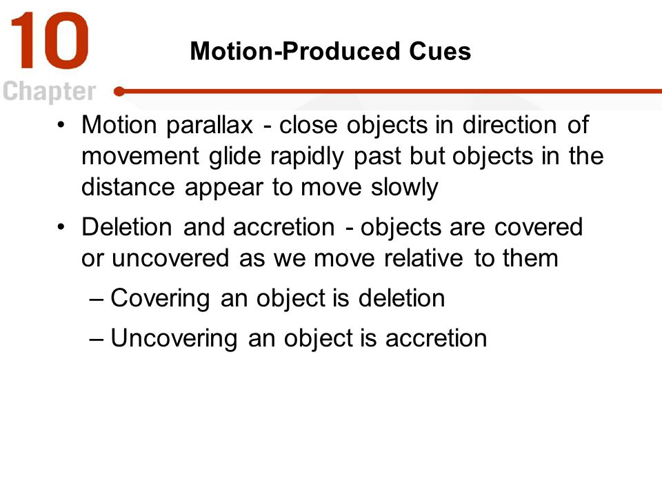 Covering an object is deletion Uncovering an object is accretion