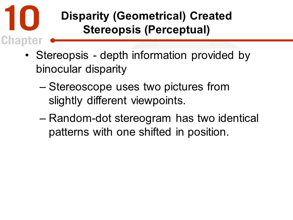 Disparity (Geometrical) Created Stereopsis (Perceptual)