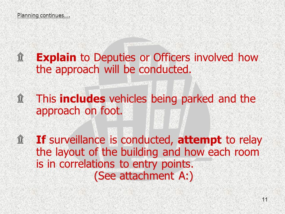 This includes vehicles being parked and the approach on foot.