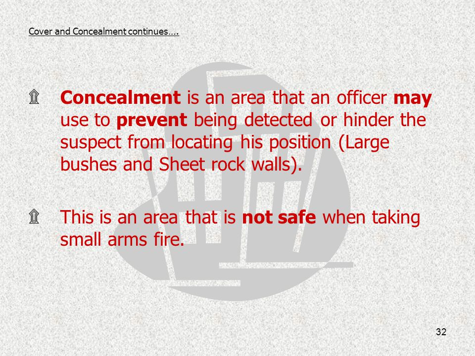Cover and Concealment continues….