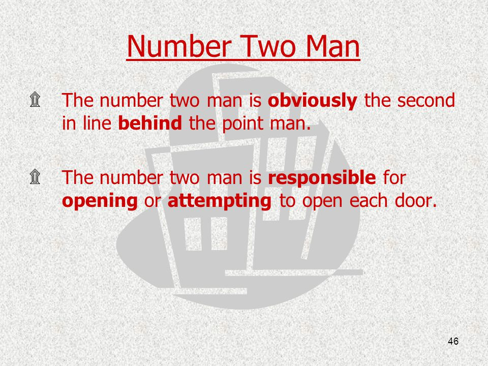 Number Two Man The number two man is obviously the second in line behind the point man.