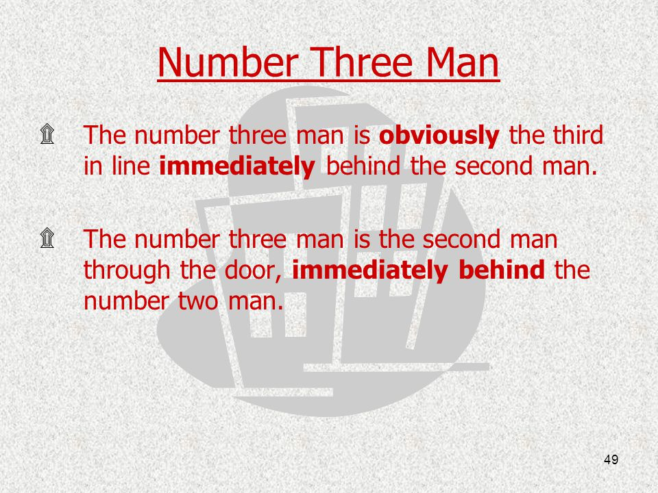 Number Three Man The number three man is obviously the third in line immediately behind the second man.