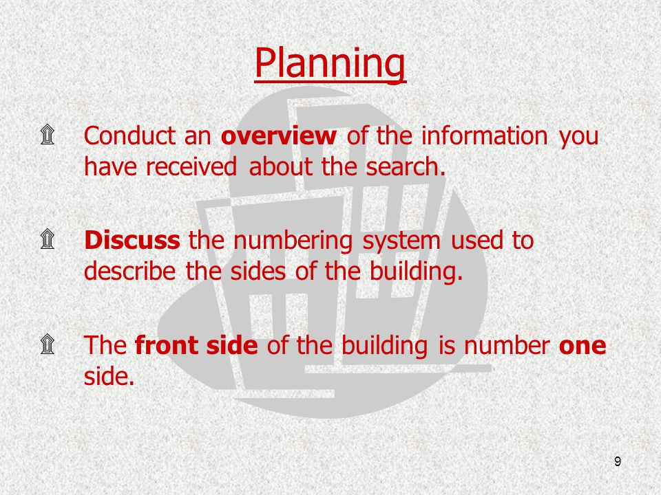 Planning Conduct an overview of the information you have received about the search.