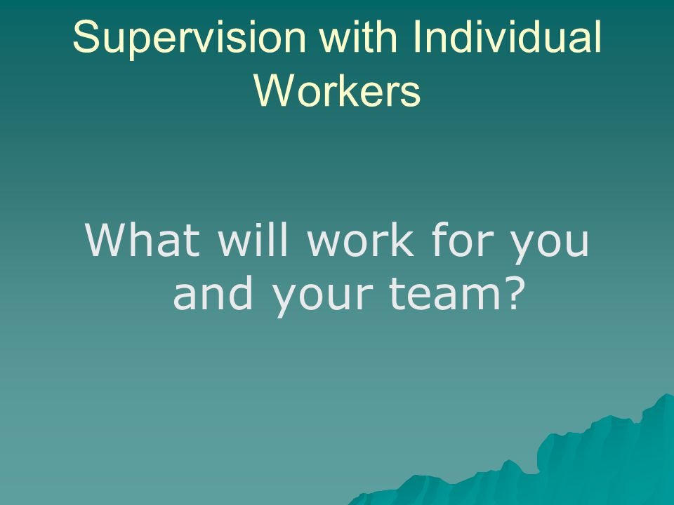 Supervision with Individual Workers