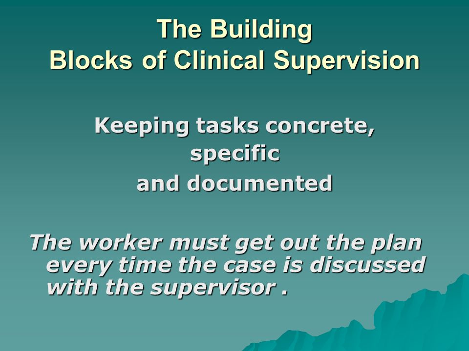The Building Blocks of Clinical Supervision