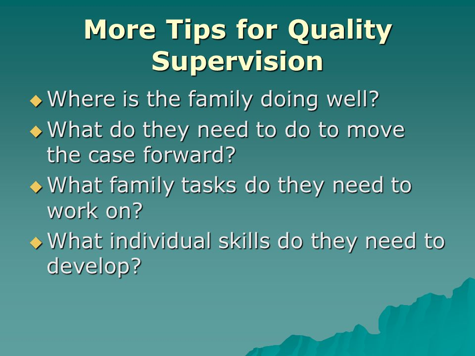 More Tips for Quality Supervision