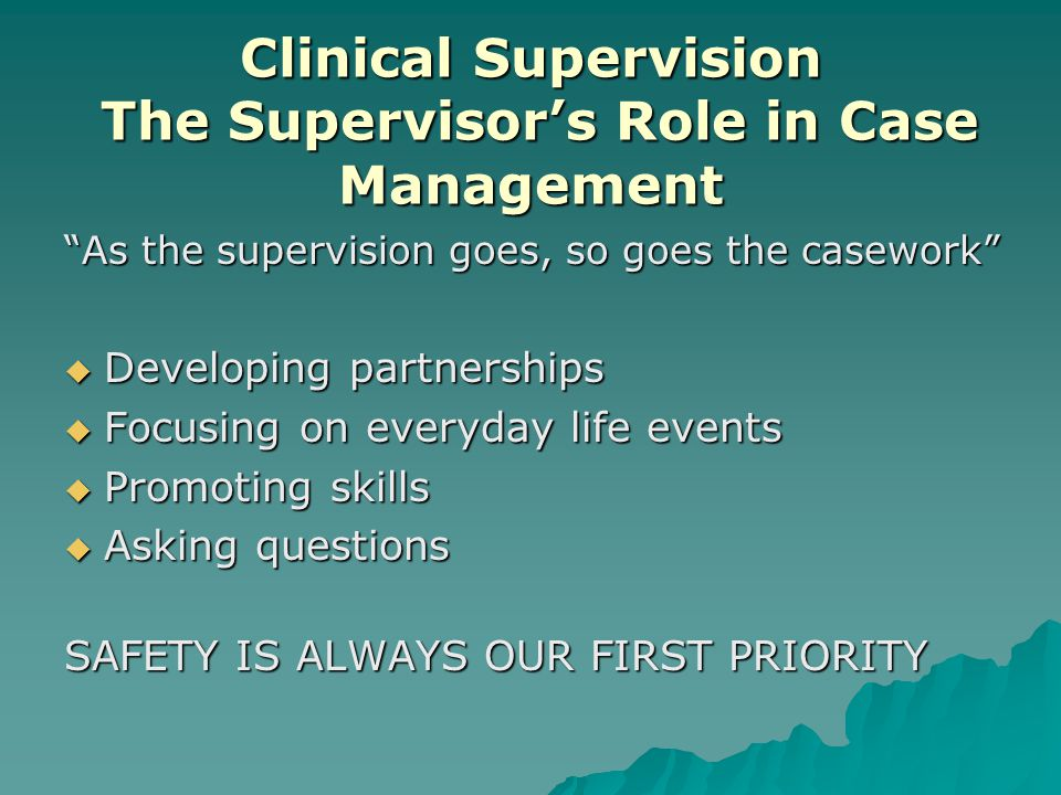 Clinical Supervision The Supervisor's Role in Case Management