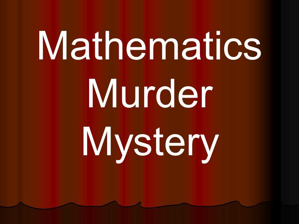 Mathematics Murder Mystery