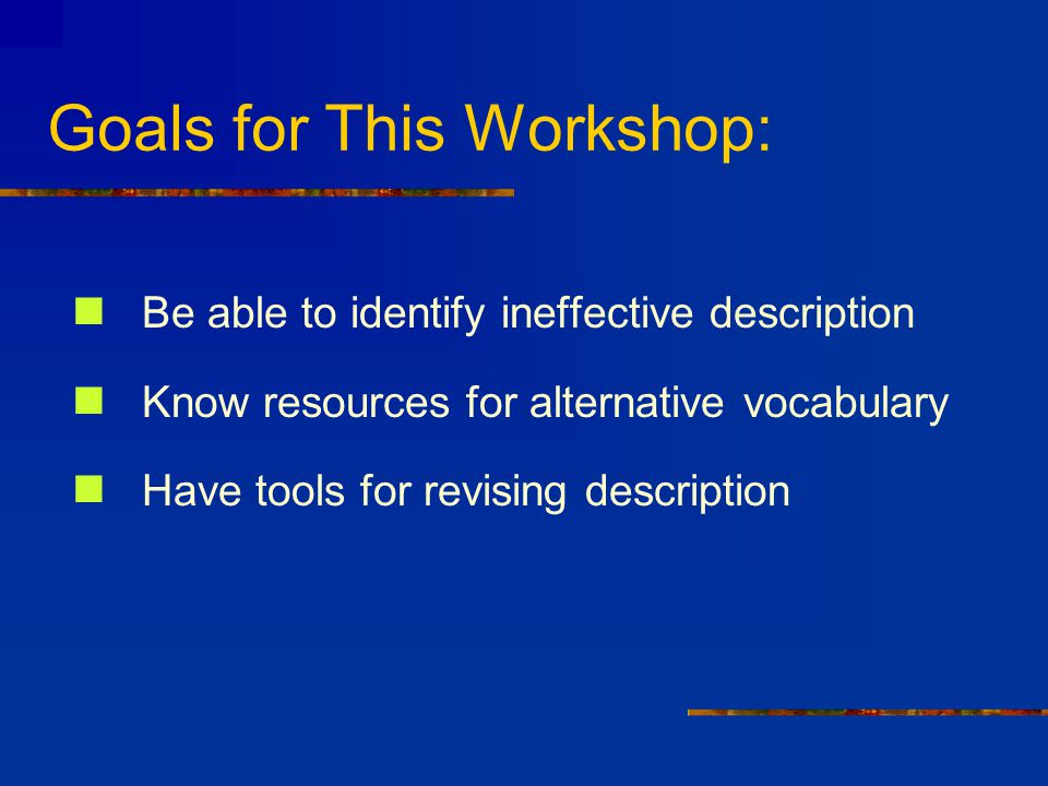 Goals for This Workshop: