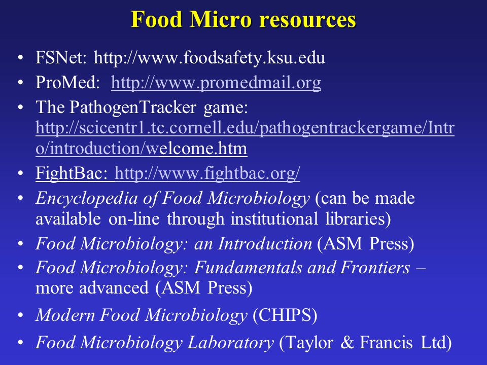 Food Micro resources FSNet: http://www.foodsafety.ksu.edu