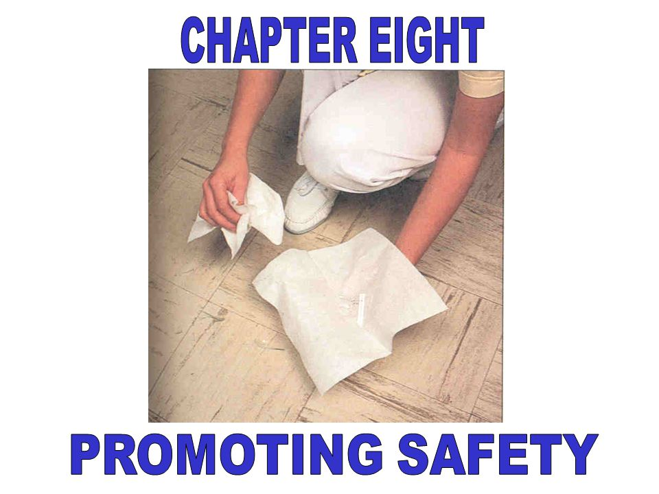 CHAPTER EIGHT PROMOTING SAFETY