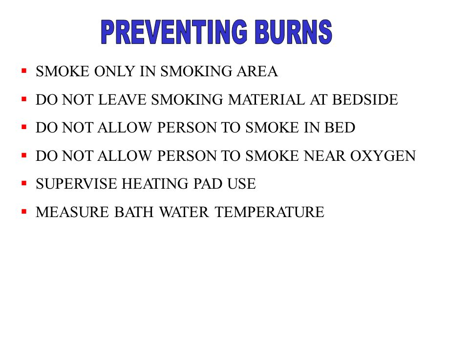 PREVENTING BURNS SMOKE ONLY IN SMOKING AREA