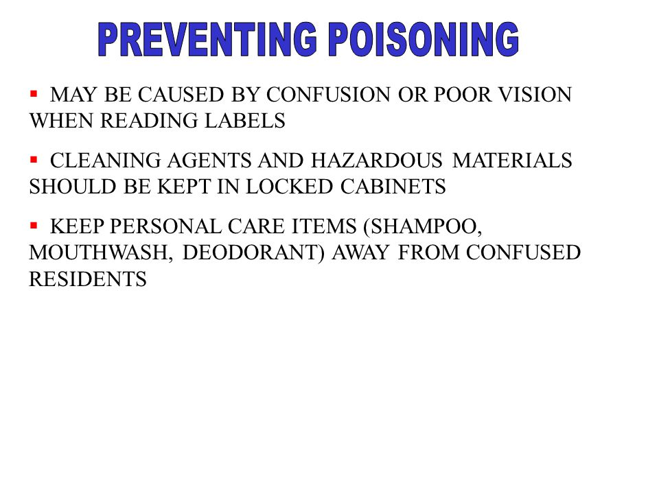 PREVENTING POISONING MAY BE CAUSED BY CONFUSION OR POOR VISION WHEN READING LABELS.