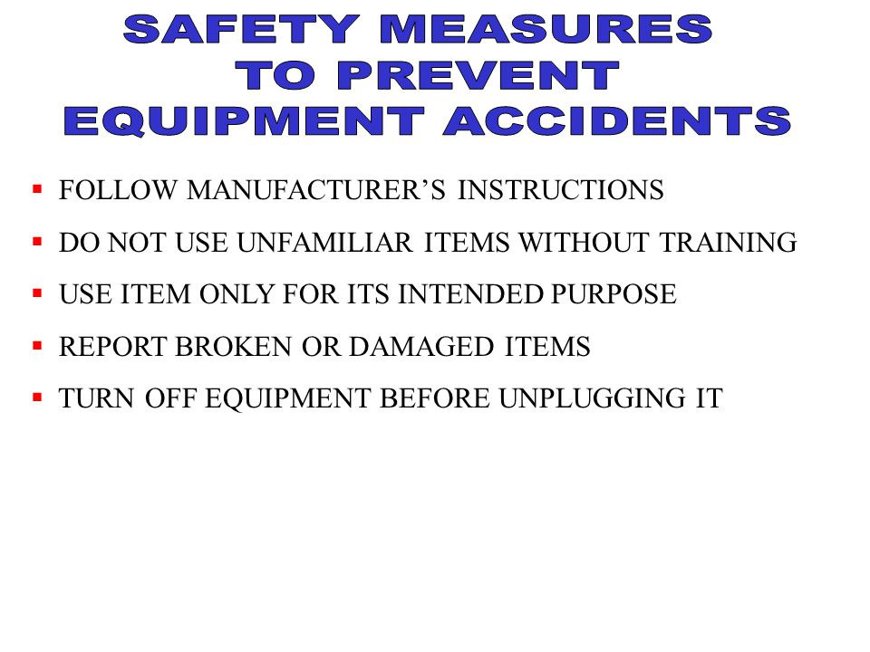 SAFETY MEASURES TO PREVENT EQUIPMENT ACCIDENTS
