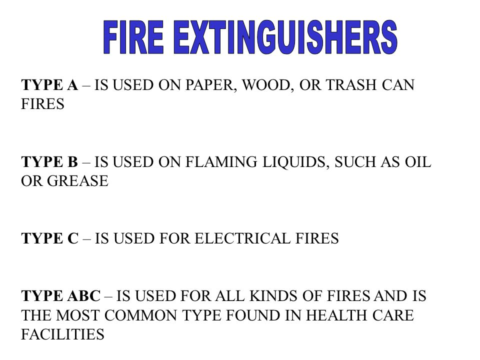 FIRE EXTINGUISHERS TYPE A – IS USED ON PAPER, WOOD, OR TRASH CAN FIRES