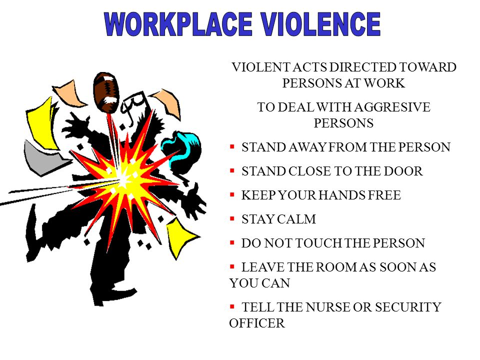 WORKPLACE VIOLENCE VIOLENT ACTS DIRECTED TOWARD PERSONS AT WORK