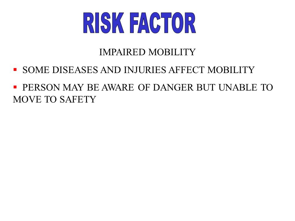 RISK FACTOR IMPAIRED MOBILITY