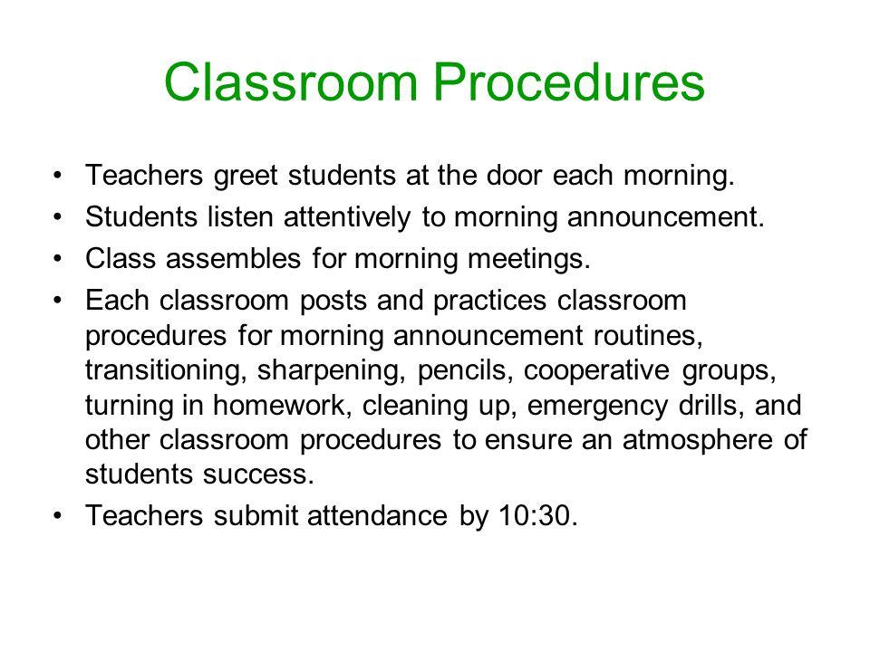 Classroom Procedures Teachers greet students at the door each morning.