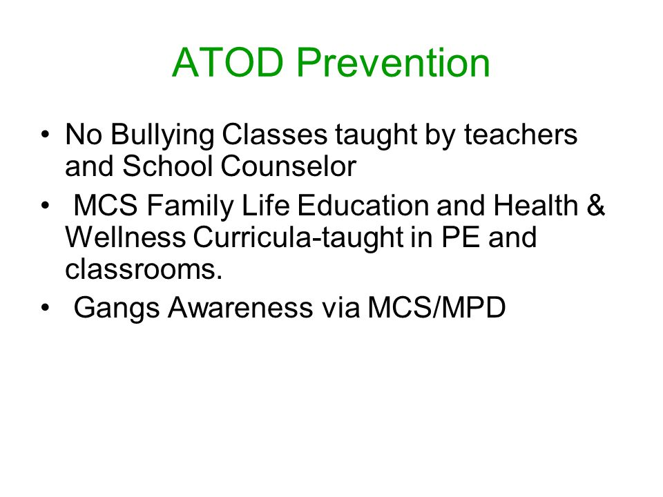 ATOD Prevention No Bullying Classes taught by teachers and School Counselor.