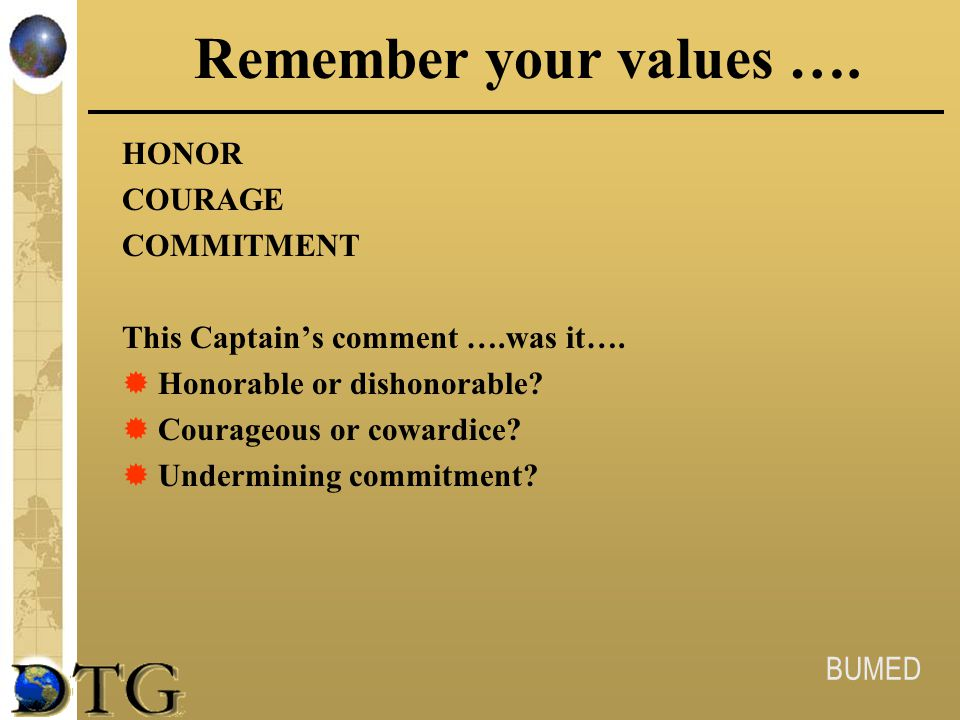 Remember your values …. HONOR COURAGE COMMITMENT