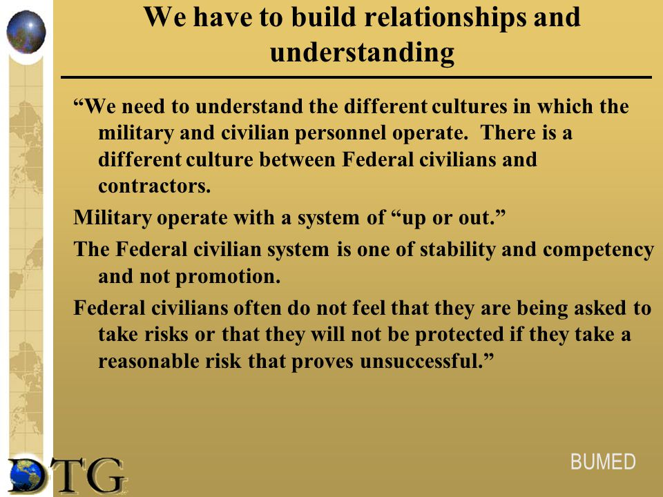 We have to build relationships and understanding