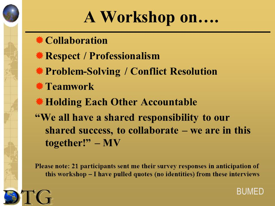 A Workshop on…. Collaboration Respect / Professionalism