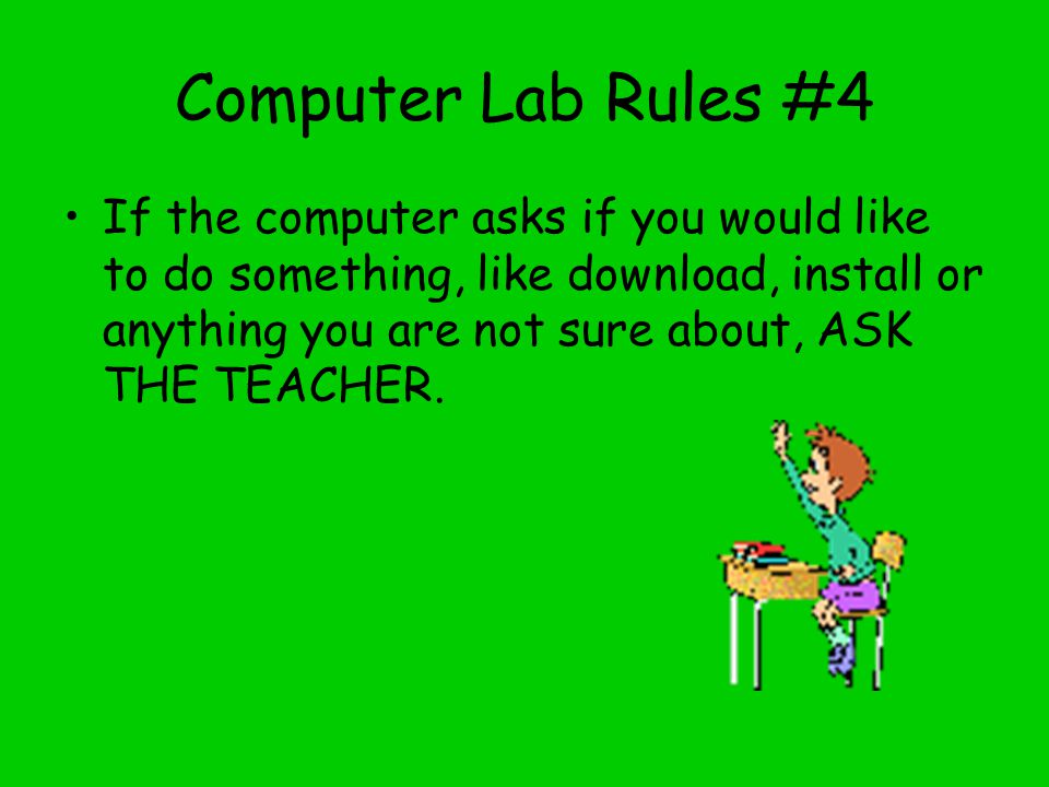 Computer Lab Rules #4