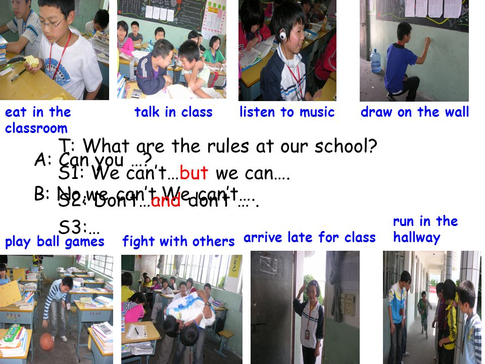 T: What are the rules at our school S1: We can't…but we can….
