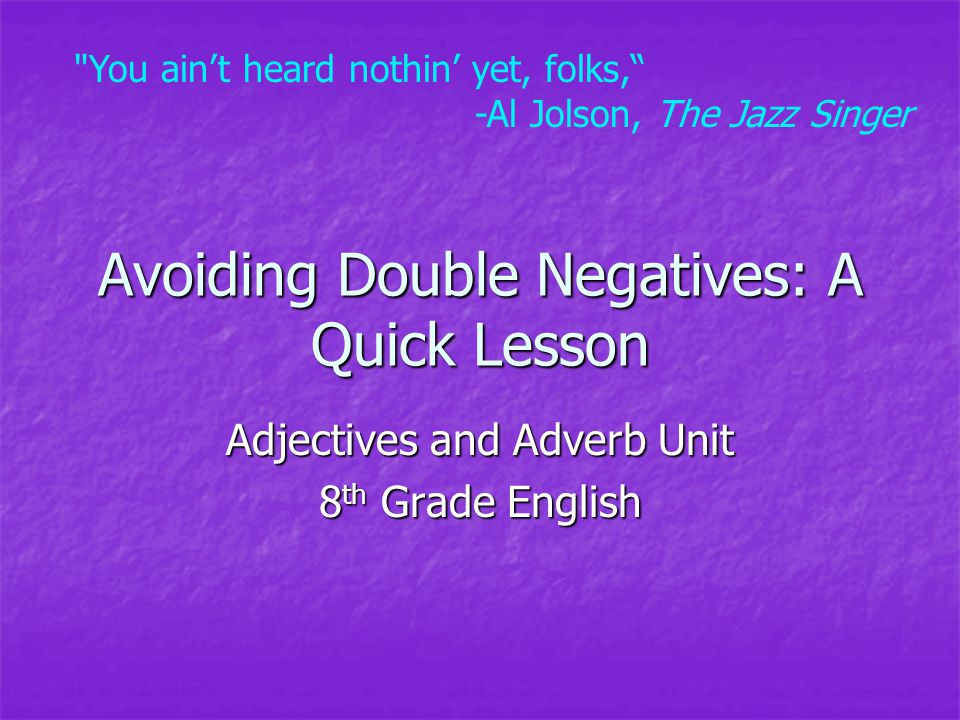 Avoiding Double Negatives: A Quick Lesson