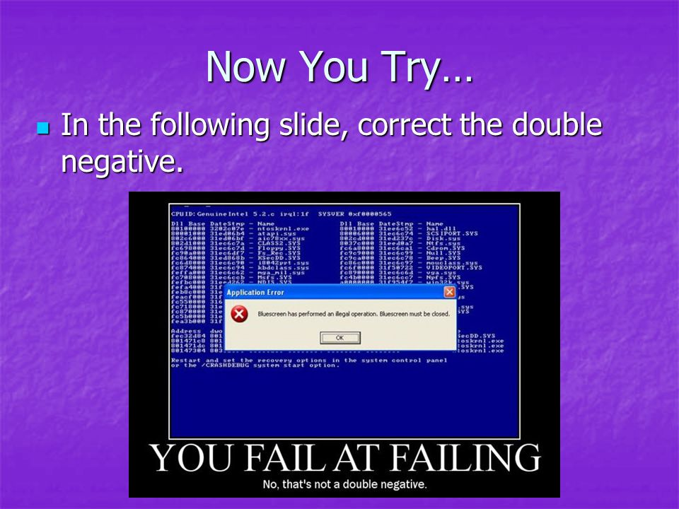 Now You Try… In the following slide, correct the double negative.