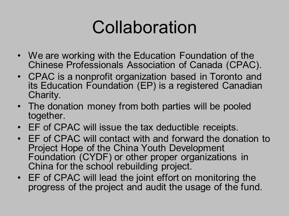 Collaboration We are working with the Education Foundation of the Chinese Professionals Association of Canada (CPAC).