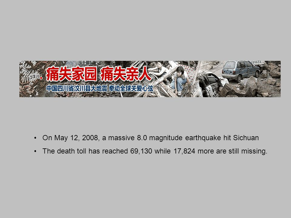 On May 12, 2008, a massive 8.0 magnitude earthquake hit Sichuan