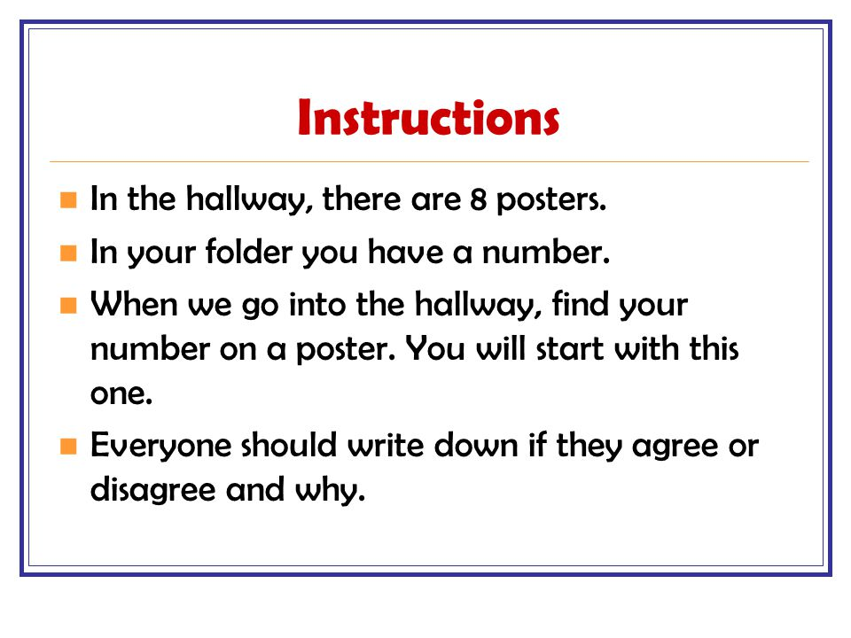 Instructions In the hallway, there are 8 posters.