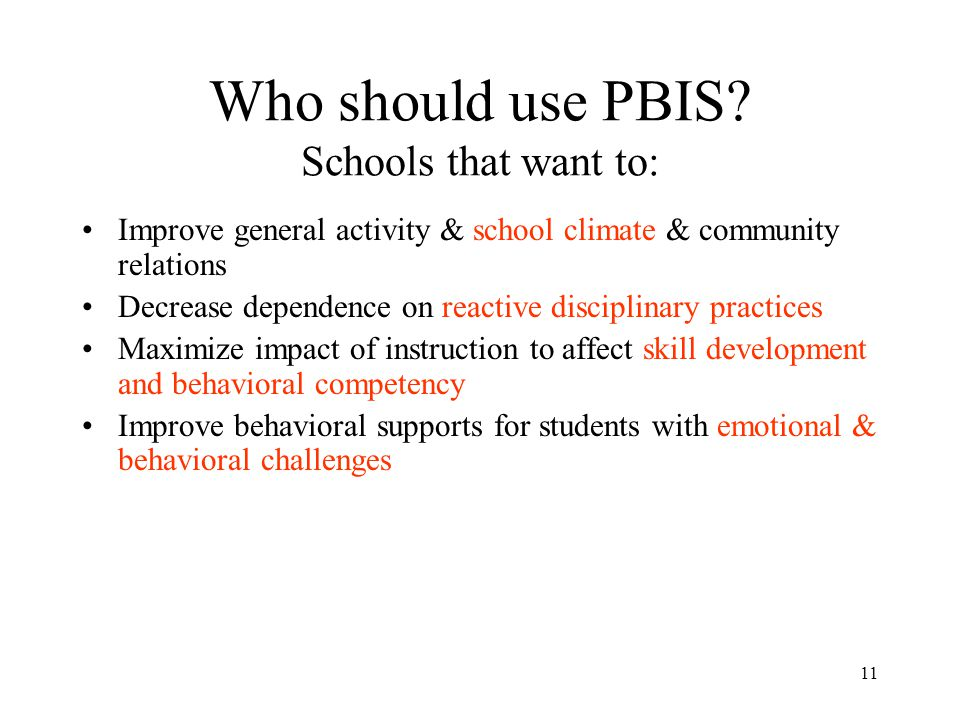 Who should use PBIS Schools that want to: