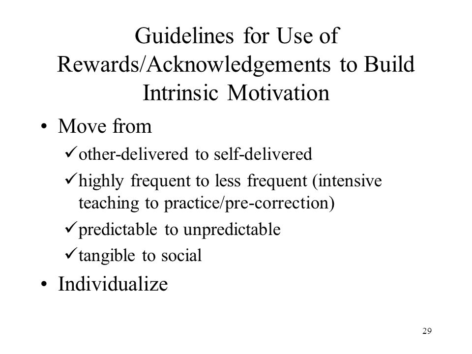 Guidelines for Use of Rewards/Acknowledgements to Build Intrinsic Motivation