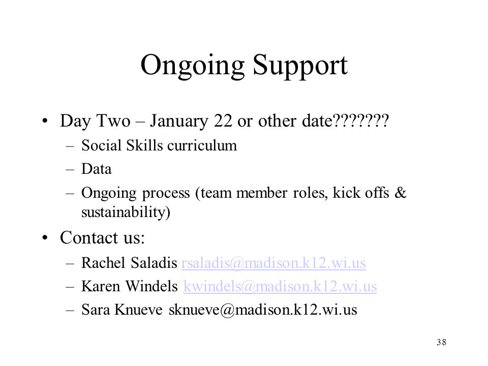 Ongoing Support Day Two – January 22 or other date Contact us: