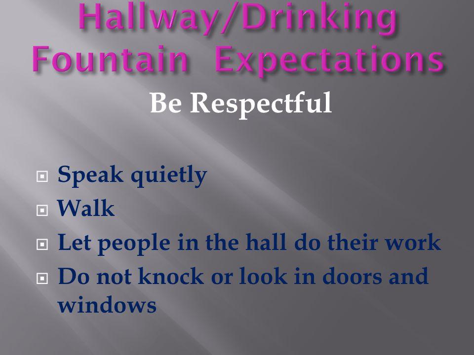 Hallway/Drinking Fountain Expectations