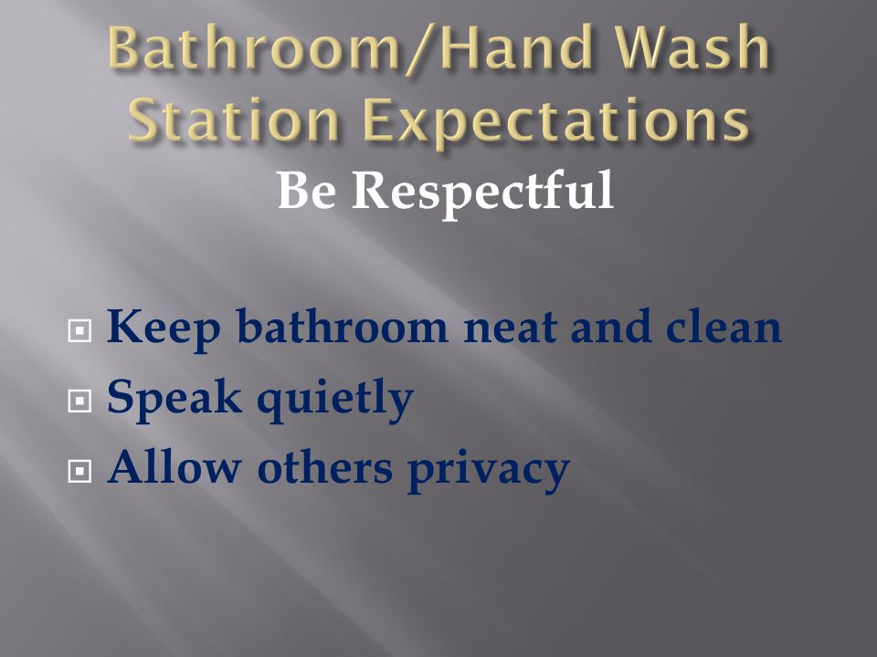 Bathroom/Hand Wash Station Expectations