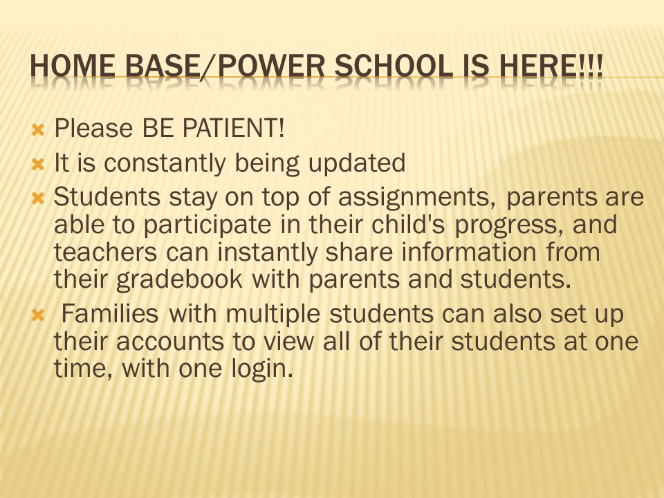 Home base/Power School is HERE!!!
