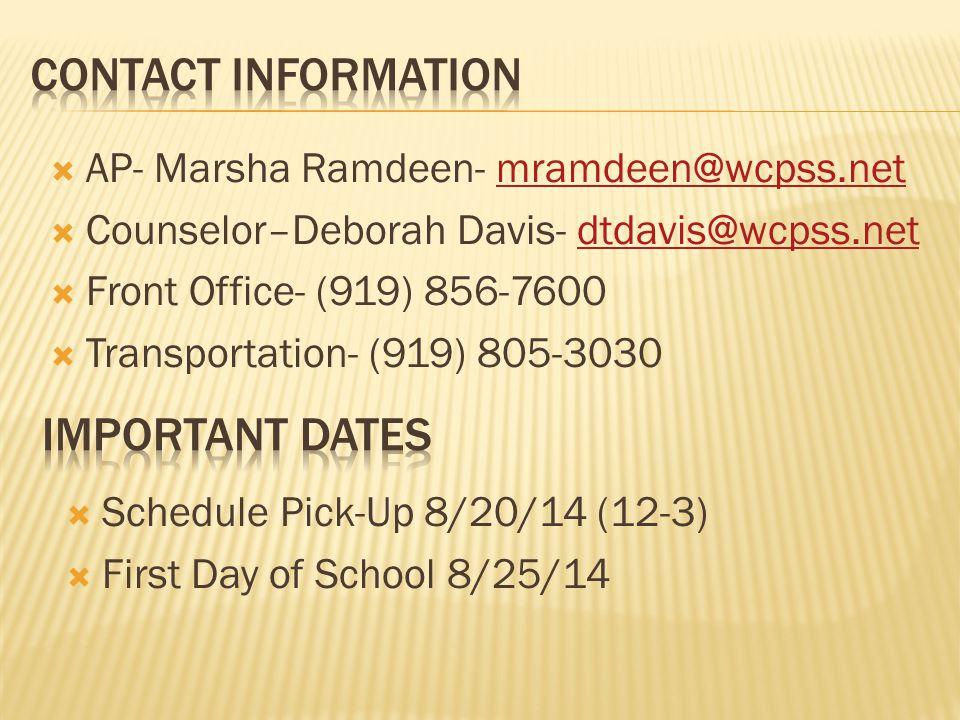 Contact Information AP- Marsha Ramdeen- mramdeen@wcpss.net. Counselor–Deborah Davis- dtdavis@wcpss.net.