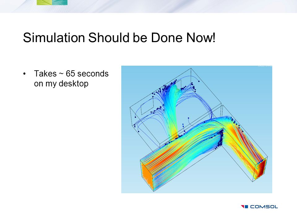 Simulation Should be Done Now!