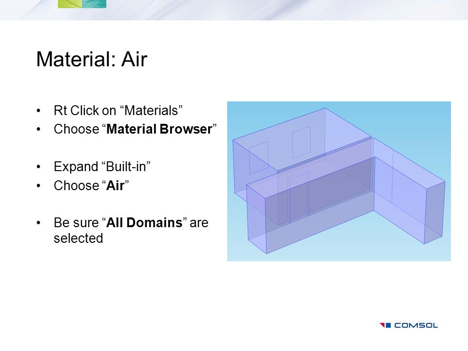 Material: Air Rt Click on Materials Choose Material Browser